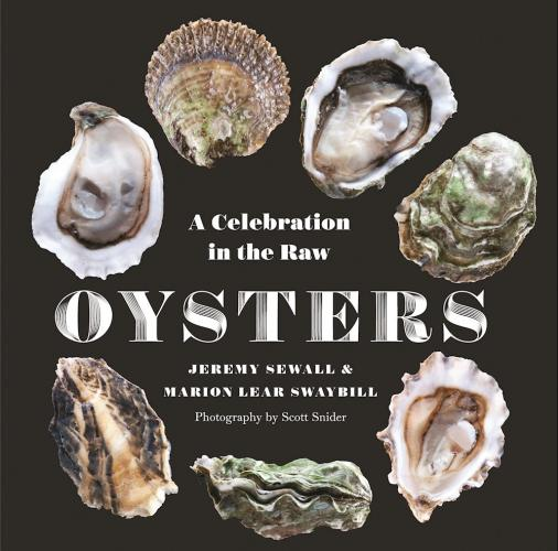 """Chef Jeremy Sewall's New Book, """"Oysters: A Celebration in The Raw"""""""